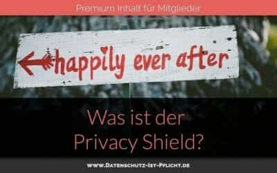 Was ist der Privacy Shield?